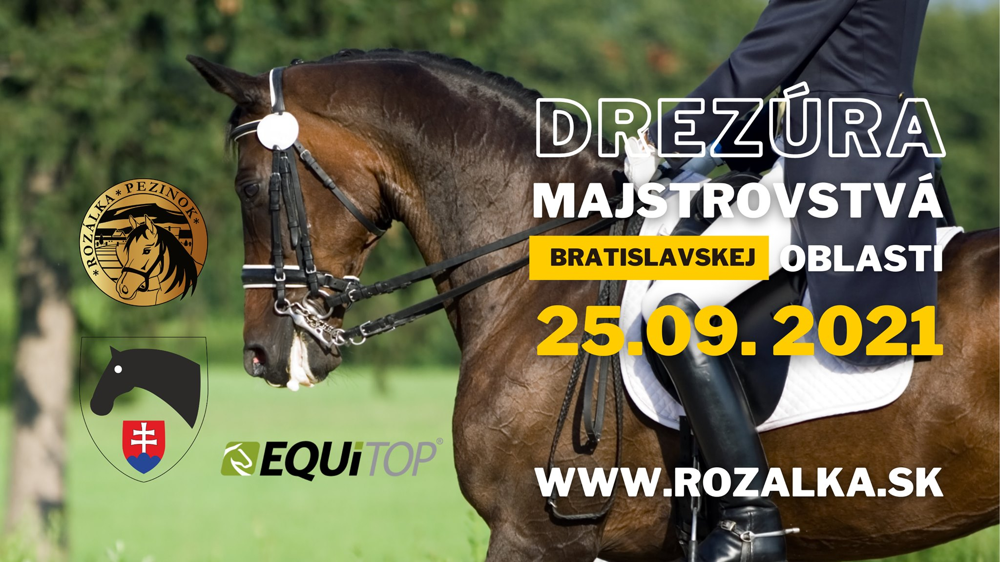 Majstrovstvá bratislavskej oblasti v DREZÚRE - 25.9.2021 od 8:00 do 20:00, Areál Zdravia Rozálka Pezinok