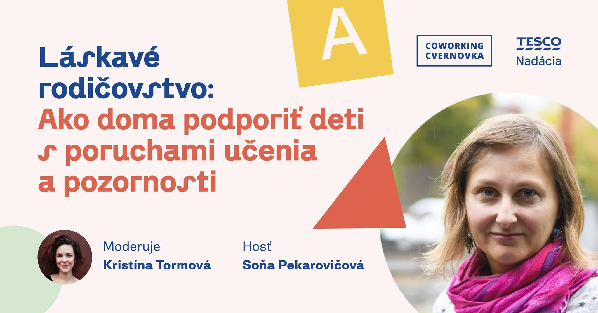 Láskavé rodičovstvo: Ako doma podporiť deti s poruchami učenia a pozornosti - 28.9.2021, od 20:30 do 22:00, online na Facebookovej stránke Coworking Cvernovka