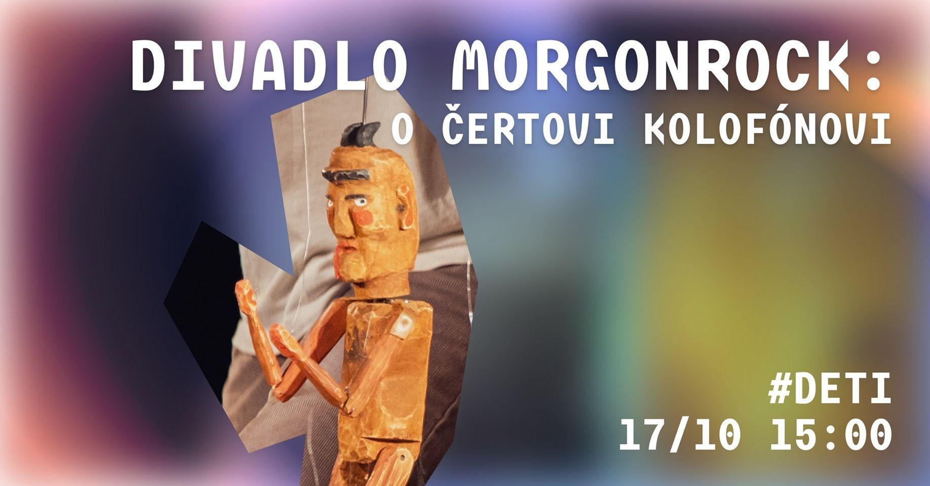 Divadlo Morgonrock: O čertovi Kolofónovi - 17.10.2021 o 15:00 v Novej Cvernovke