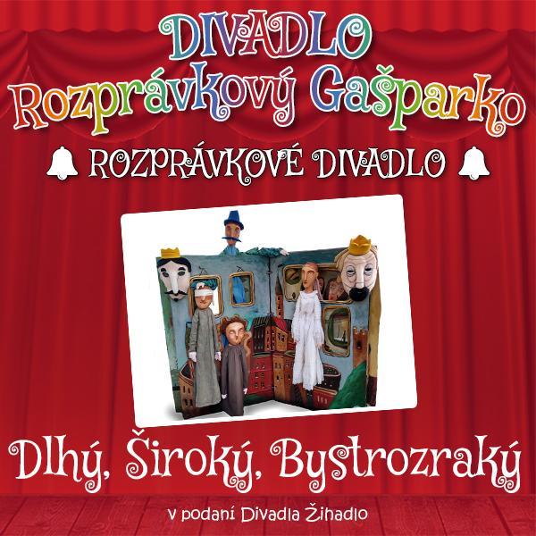 Dlhý, Široký, Bystrozraký - 12.8.2021 o 10:30, Rozprávkový Gašparko