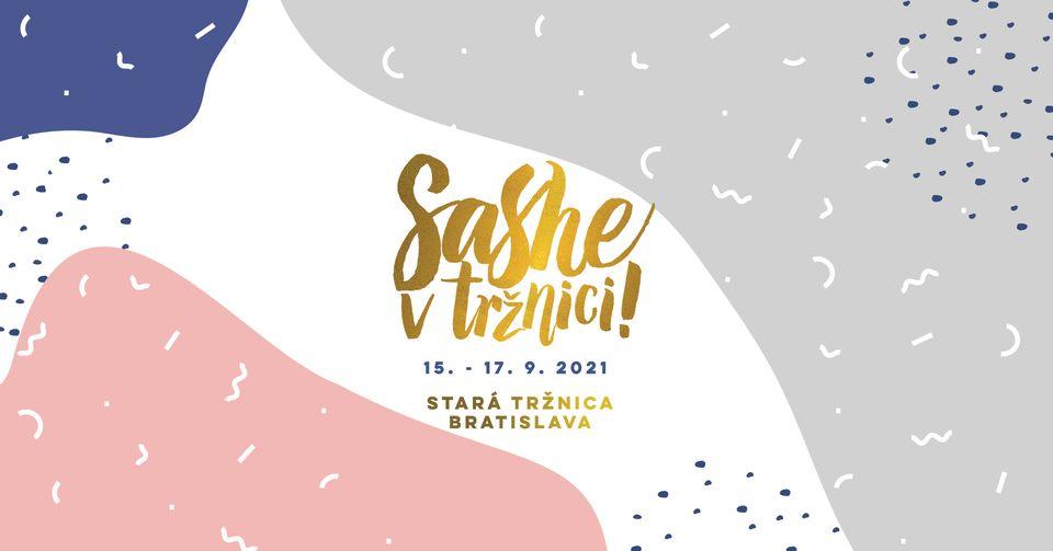 Sashe v Tržnici - 15. - 17.9.2021, Stará tržnica