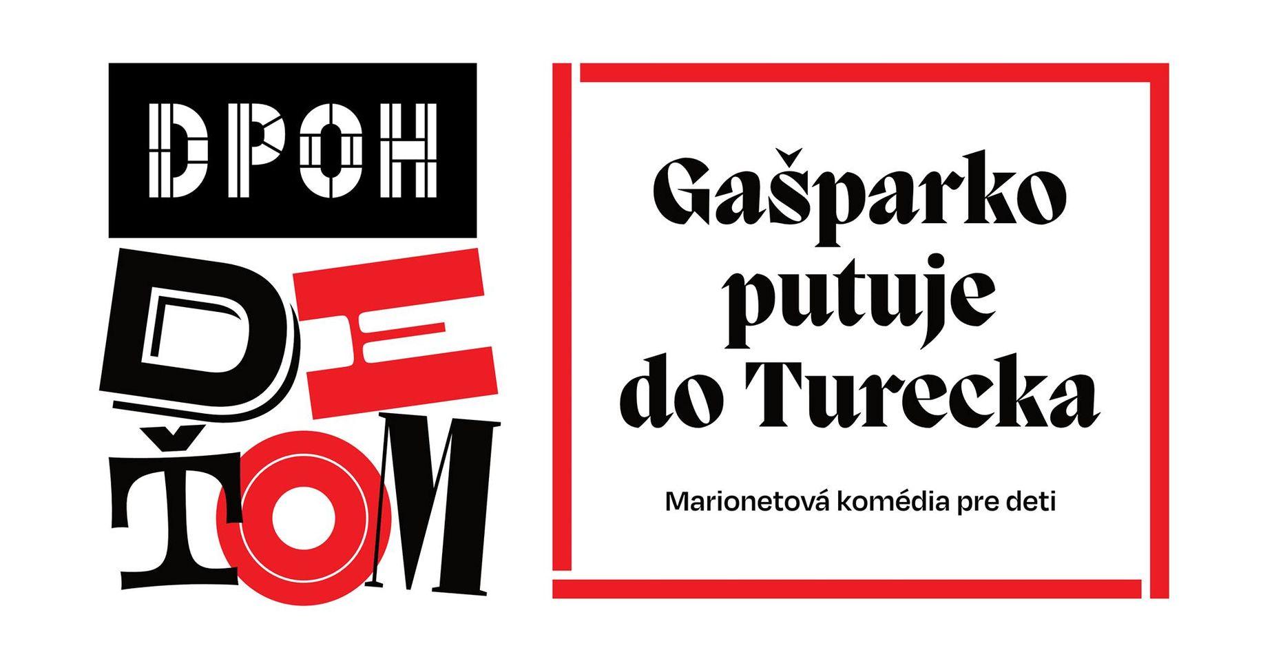 DPOH deťom: Gašparko putuje do Turecka - 5.9.2021 o 17:00, Foyer DPOH - marionetové predstavenie